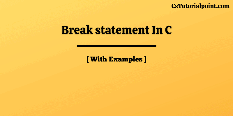 Break Statement In C