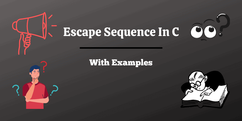 Escape Sequence in C