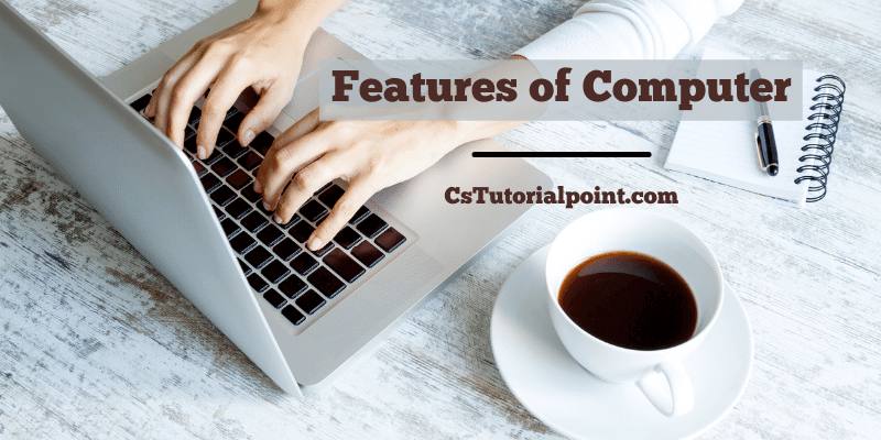 Features of Computer