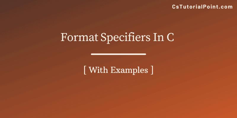 Format Specifiers In C