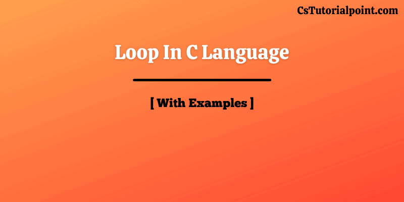 Loop In C Language