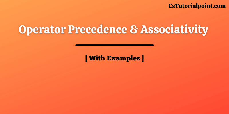 Operator Precedence  And Associativity In C Language With Examples
