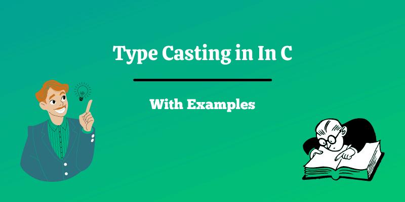 Type Casting in C