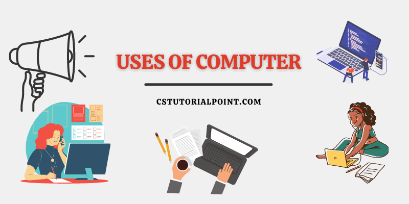 Uses of Computer   Applications of Computer