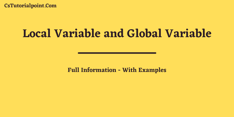 Local and Global Variable In C